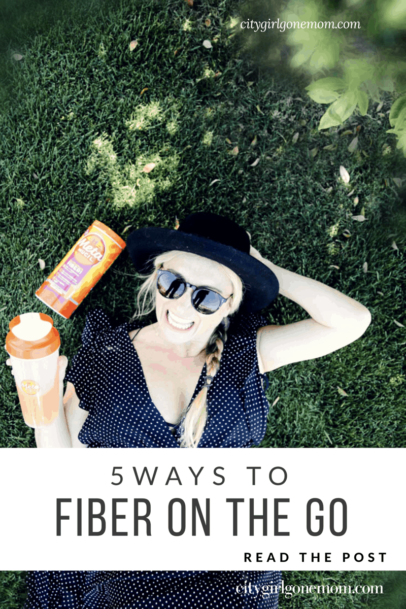 5 Ways To Fiber On The Go - 5 Ways to Fiber on the Go #citygirlgonemom #metamucil #fiber #fiberonthego