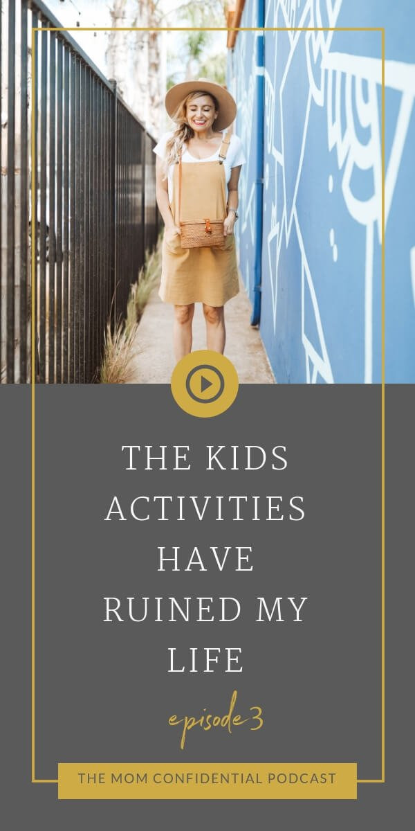 The Kids' Activities Have Ruined My Life